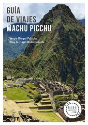 Descárgate la guía de viajes de Machu Picchu en PDF
